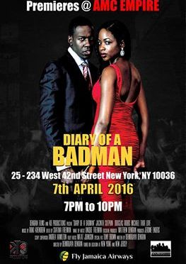 'The Diary Of A Badman' Premieres In Jamaica And The Cayman Islands, March 30th 2016