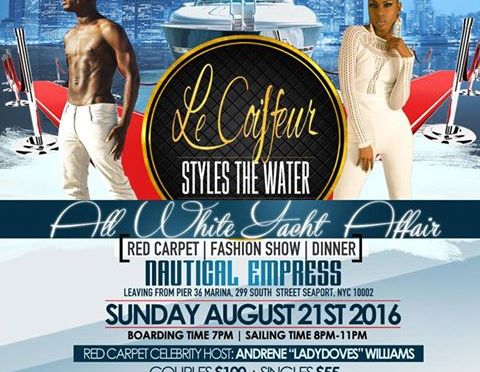 "All White Affair "" Le Coiffeur Style the Water, Yacht Fashion Show, Sunday August 21, 2016"